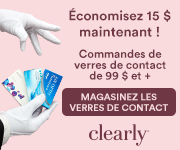 Commandes des verres de contact de 99$+ chez Clearly