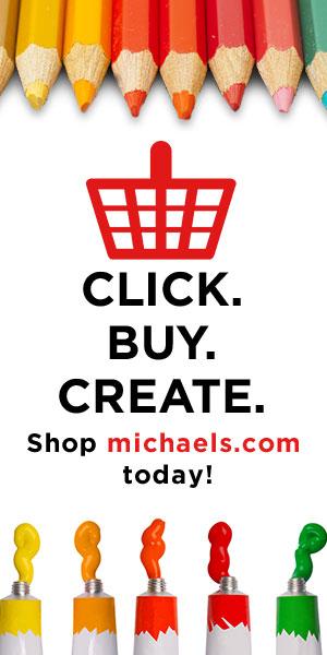 CLICK.BUY. CREATE. Shop Michaels.com today!