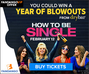 Win a Year of Blowouts - How to be Single Fandango Sweepstakes