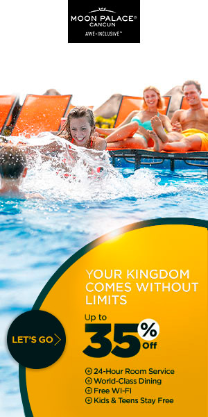 Your Kingdom comes without limits. Up to 35% off at Moon Palace Cancun. Kids & Teens for Free. Safe