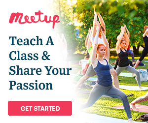 Meetup - Teach a class & share your passion. Get Started Now!