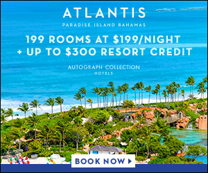 Atlantis Bahamas Promo Code Fall 2018 - $199/night and up to $300 Resort Credit
