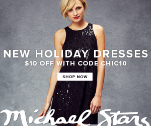 Save on new Holiday dresses at Michael Stars! Take $10 off with code: CHIC10. Ends 12/26/13. Shop no