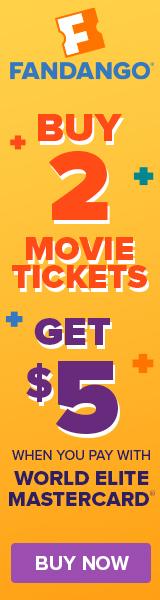 160x600 Fandango VIP+ Buy 2 Movie Tickets Get $5 With World Elite Mastercard