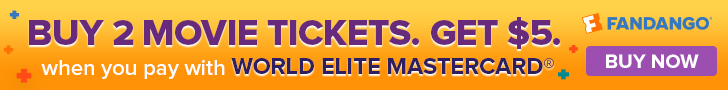 728x90 Fandango VIP+ Buy 2 Movie Tickets Get $5 With World Elite Mastercard