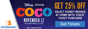 Buy tickets to �Coco� and get 25% off select Disney movies at home