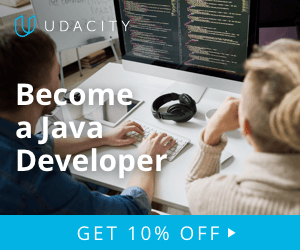 Advance your career as Java Developer and get 10% off on Udacity Java Developer Nanodegrees Program