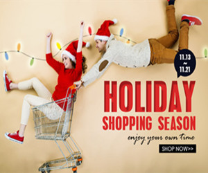 Enjoy your owm time: Get Up to 30% off Holiday Shopping Season.
