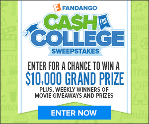 Fandango - Cash for College $10,000 Sweepstakes