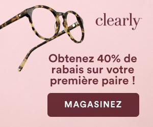 Obtenez 40% de Rabais sur votre première paire chez Clearly avec code: 40POURCENT