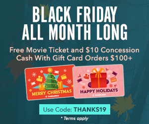 300x250 Black Friday All Month Long! Free Movie Ticket and $10 Concession Cash with Gift Card Orders