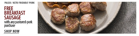 Buy One Get One Free Sale! Buy A Vital Choice Pastured Pork Product & Get Free Pork Sausage + Free S