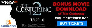 Fandango - Bonus Movie Download of the Conjuring with Ticket Purchase