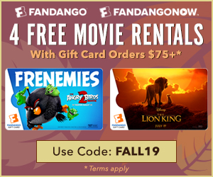 300x250 Get 4 Free Movie Rentals with Gift Card Orders of $75+ with Code: FALL19