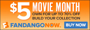 FandangoNOW - $5 Movie Month