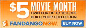 FandangoNOW - $5 Movie Month