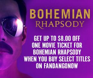 300x250 FandangoNOW Bohemian Rhapsody $8 off deal