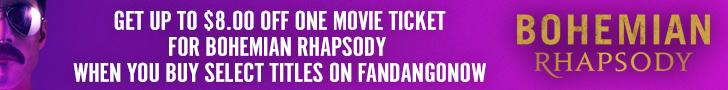728x90 FandangoNOW Bohemian Rhapsody $8 off deal