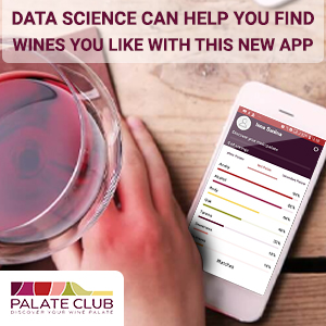 Data science can help you find wines you like with this new app
