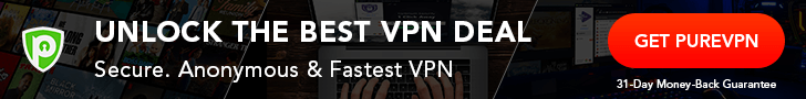 PureVPN : UNLOCK THE BEST VPN DEAL
