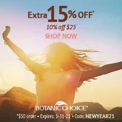 Botanic Choice New Year Extra 15% Off $50 & 10% Off $25. Use Code NEWYEAR21.
