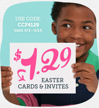 $1.29 Easter Cards & Invites at Cardstore! Use Code: CCF4129, Valid 4/3 through 4/14/14. Shop Now!