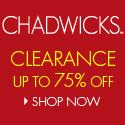 shop CHADWICKS clearance today!