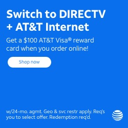Switch to DIRECTV + AT&T Internet Get a $100 Visa Reward Card