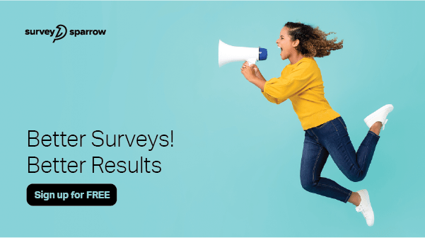 Get a free trial with Survey Sparrow now!