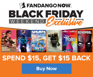 FandangoNOW - Black Friday Spend $15, Get $15 Back