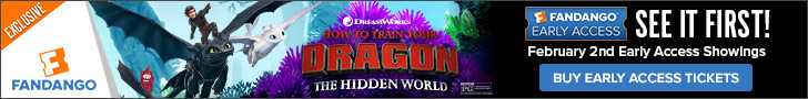 728 x 90 Fandango Exclusive - Early Access Tickets For 'How To Train Your Dragon: The Hidden World'.