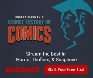 Secret History of Comics: Now on Shudder!