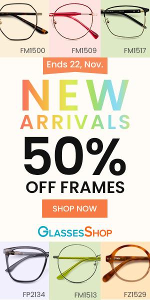 Take 50% Off New Arrival Frames at GlassesShop.com! Offer expires 11/22/2020.
