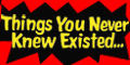 Things You Never Knew Existed Online Catalog