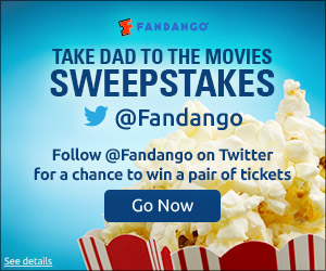 Take Dad to the Movies Sweepstakes