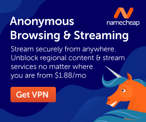Anonymous browsing & streaming with Namecheap