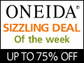 Shop Oneida's Sizzling Deal of the Week!