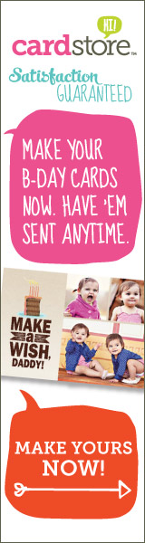 Make Your B-day Cards Now, Have 'Em Sent Anytime at Cardstore! Make Yours Now!