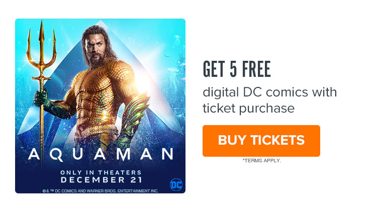 750 x 422 Fandango - Aquaman GWP: Get 5 free digital DC comics with ticket purchase