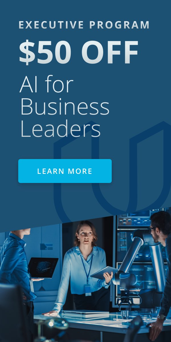 Learn more about Udacity's newest Executive Program: AI for Business Leaders.