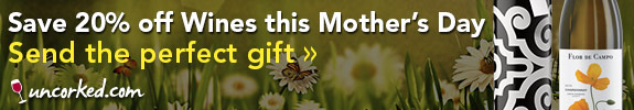 Uncorked Mother`s Day 20% off.