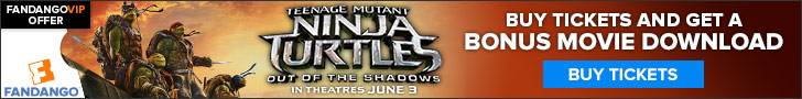 Fandango - Bonus Movie Download with Teenage Mutant Ninja Turtle Movie Tickets