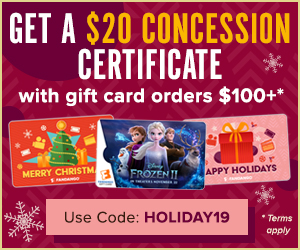 300x250 This Holiday Season, Get a $20 Concession Certificate with Gift Card Orders of $100+. Use code: HOLIDAY19