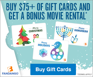 Fandango - Holiday Gift Card Offer Buy $75 of Gift Cards and get a FREE Movie Rental on FandangoNOW