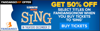 Buy Tickets to 'Sing' and get 50% off select titles on FandangoNOW