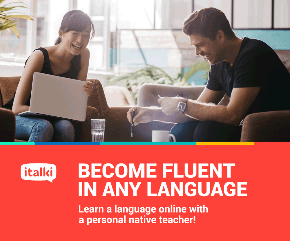Become fluent in nay language. Visit italki.com now