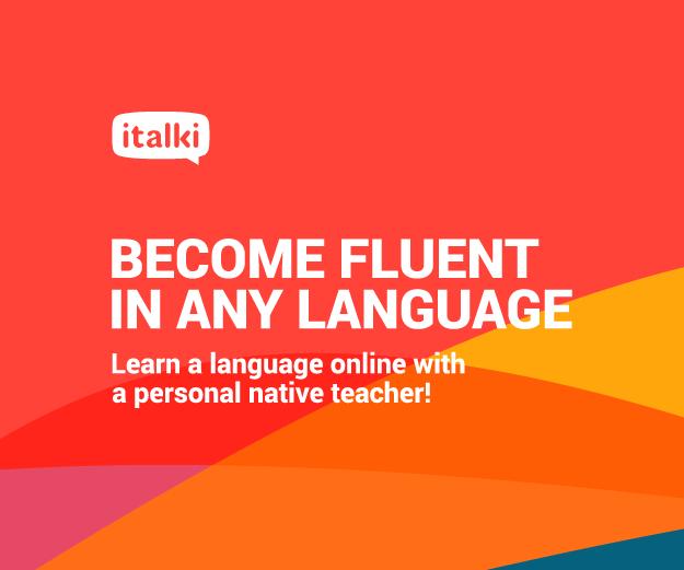 Become fluent in any language. Visit italki.com