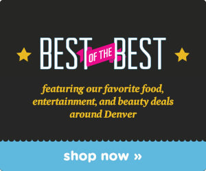 Best of the Best Deals in Denver!