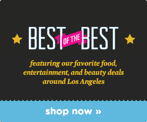 Best of the Best Deals in Los Angeles!