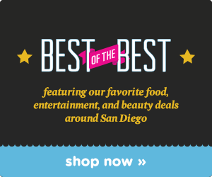 Best of the Best Deals in San Diego!